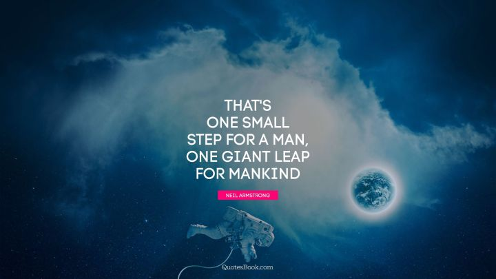 space-quote-thats-one-small-step-for-a-man-one-giant-leap-for-mankind-1021